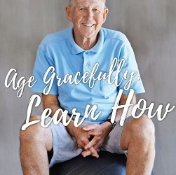 Age Gracefully – Learn How
